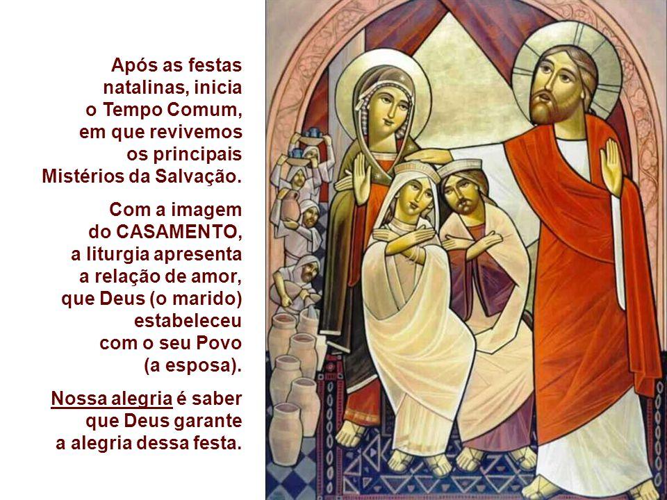 Após as festas natalinas, inicia. o Tempo Comum, em que revivemos os principais Mistérios da Salvação.