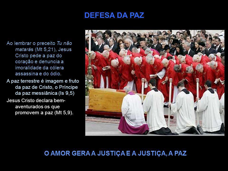 O AMOR GERA A JUSTIÇA E A JUSTIÇA, A PAZ
