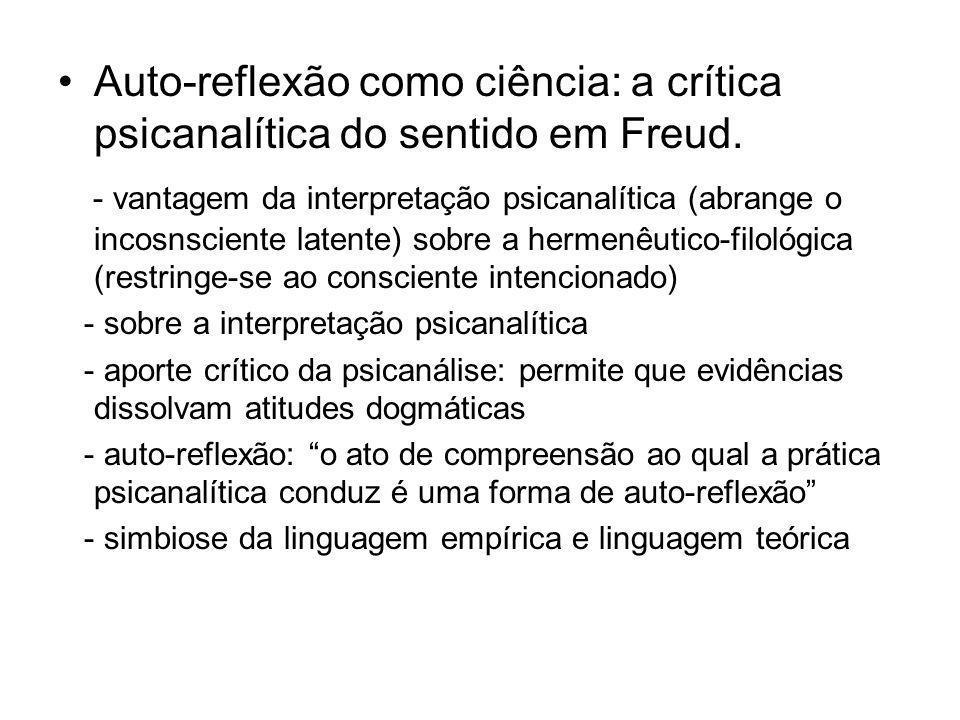 Auto-reflexão como ciência: a crítica psicanalítica do sentido em Freud.