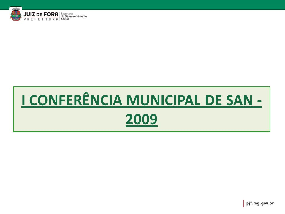 I CONFERÊNCIA MUNICIPAL DE SAN - 2009