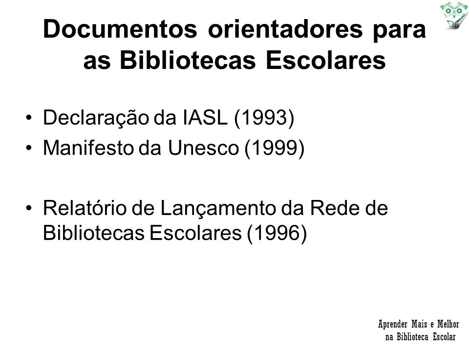 Documentos orientadores para as Bibliotecas Escolares