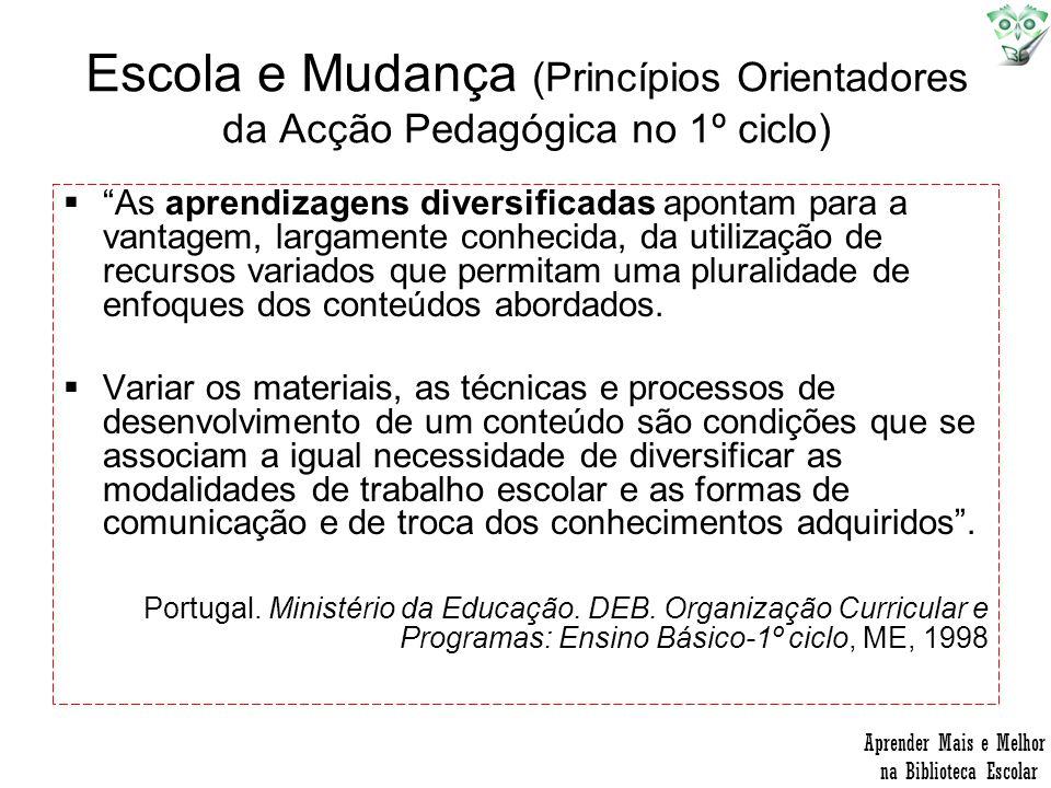 Escola e Mudança (Princípios Orientadores da Acção Pedagógica no 1º ciclo)