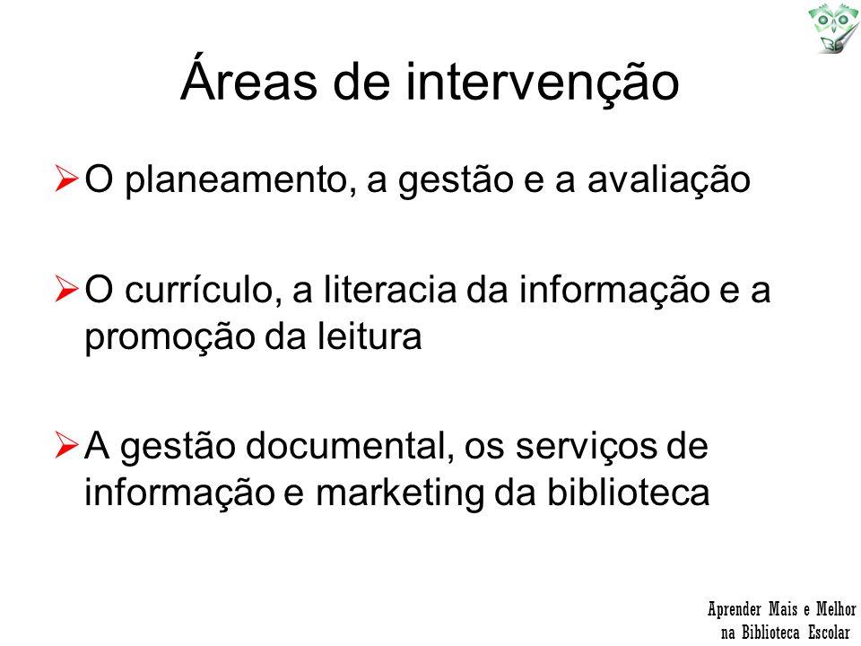 Áreas de intervenção O planeamento, a gestão e a avaliação