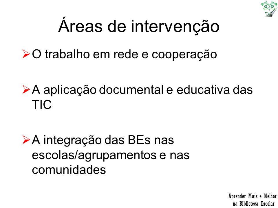 Áreas de intervenção O trabalho em rede e cooperação