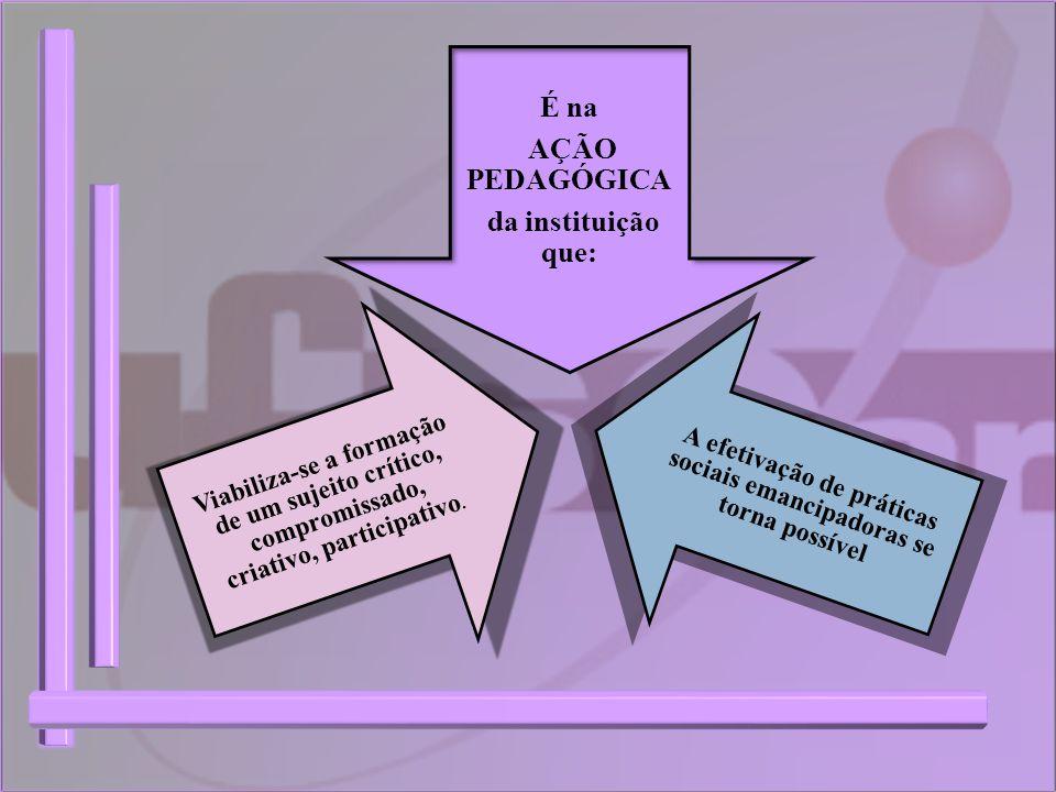 A efetivação de práticas sociais emancipadoras se torna possível