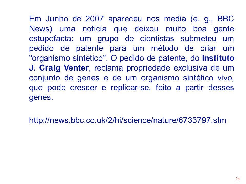 Em Junho de 2007 apareceu nos media (e. g