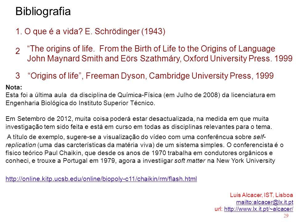 Bibliografia 1. O que é a vida E. Schrödinger (1943)