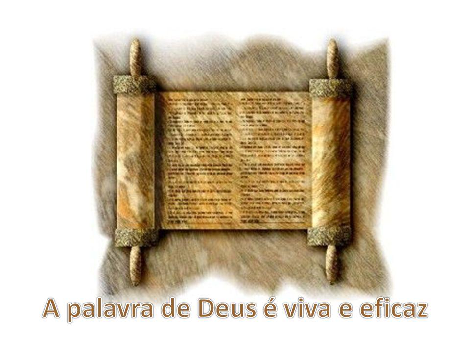 A palavra de Deus é viva e eficaz