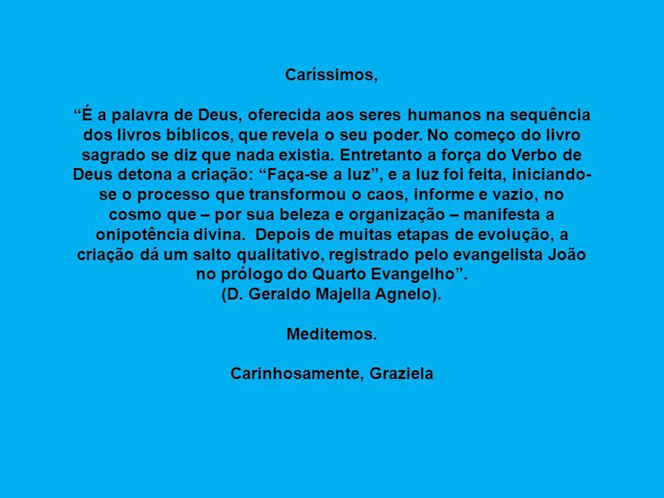 (D. Geraldo Majella Agnelo). Carinhosamente, Graziela