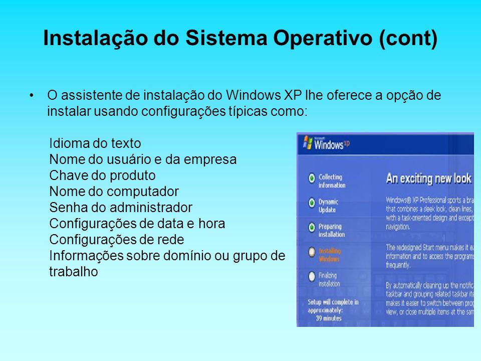 Instalação do Sistema Operativo (cont)