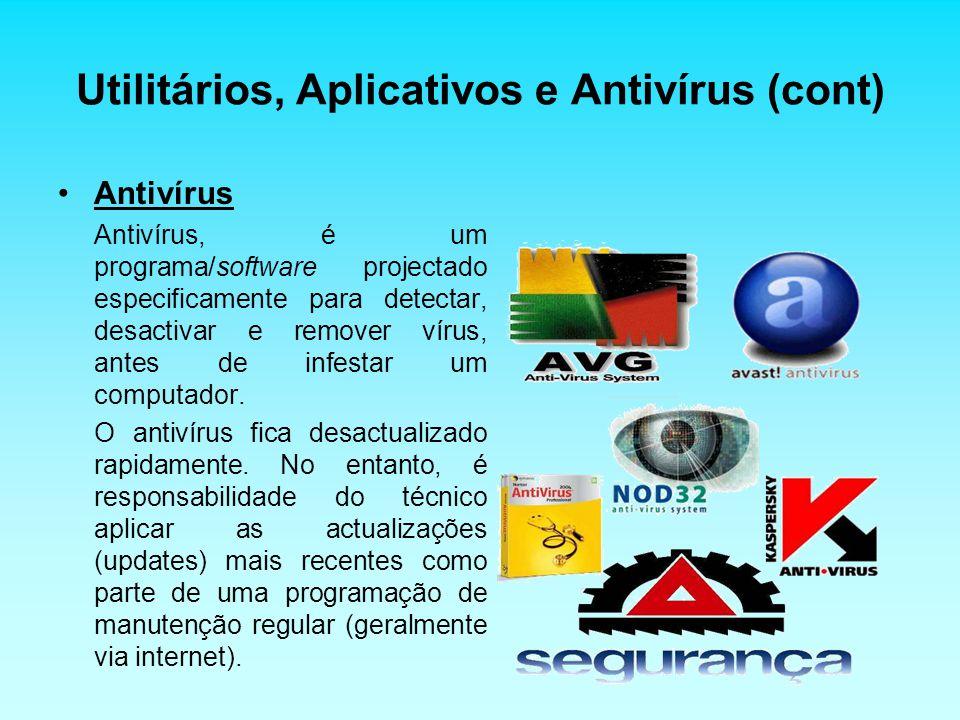 Utilitários, Aplicativos e Antivírus (cont)