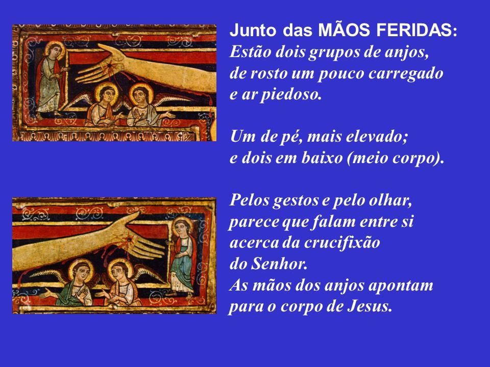 Junto das MÃOS FERIDAS: