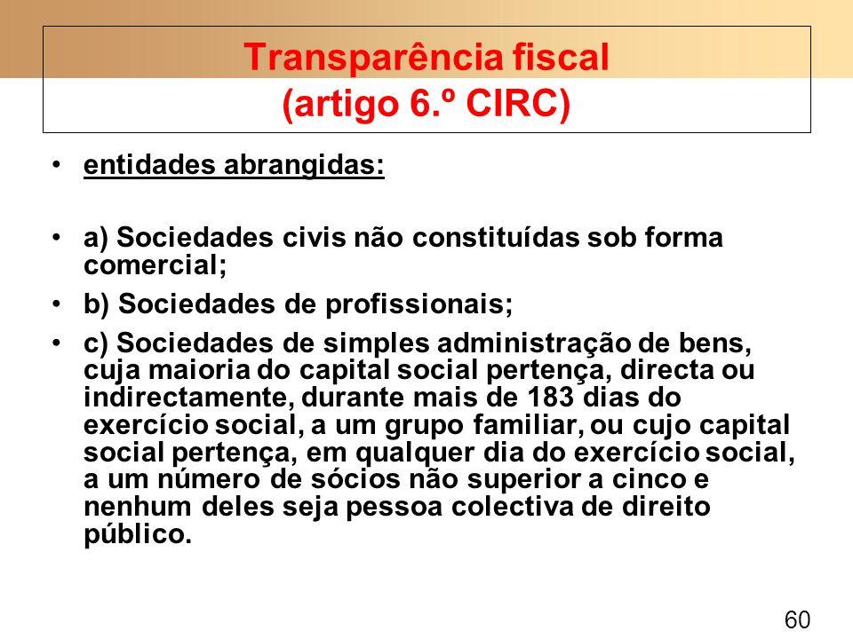 Transparência fiscal (artigo 6.º CIRC)