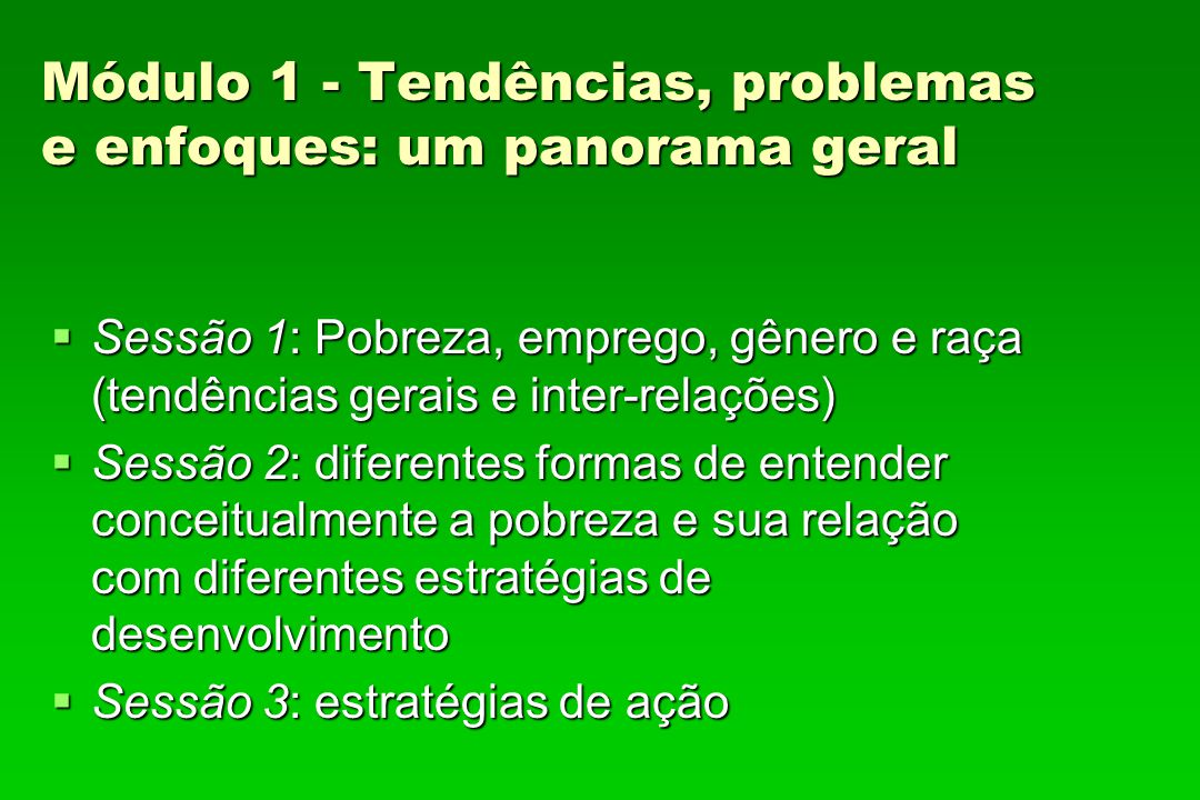 Módulo 1 - Tendências, problemas e enfoques: um panorama geral
