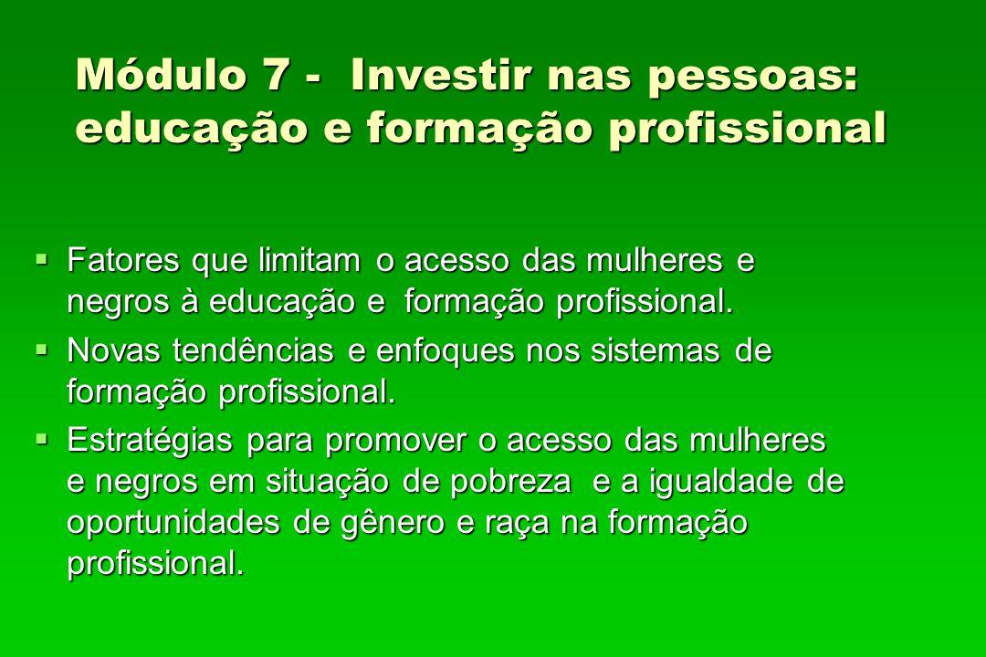 Módulo 7 - Investir nas pessoas: educação e formação profissional