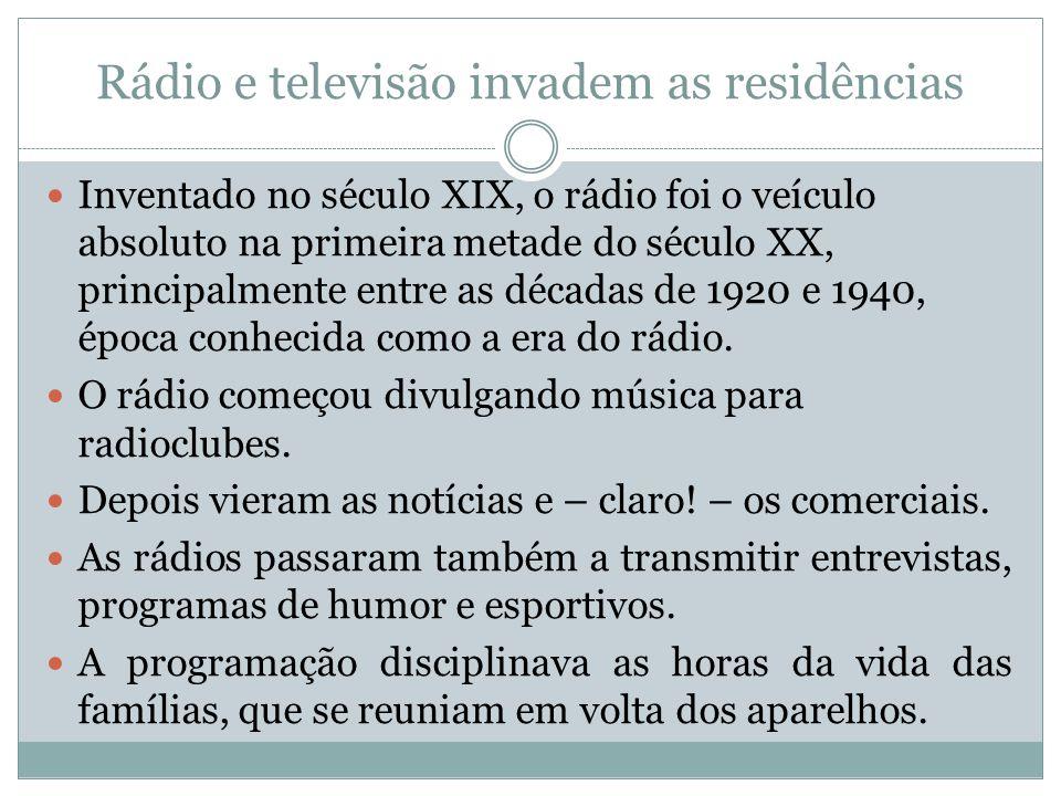 Rádio e televisão invadem as residências