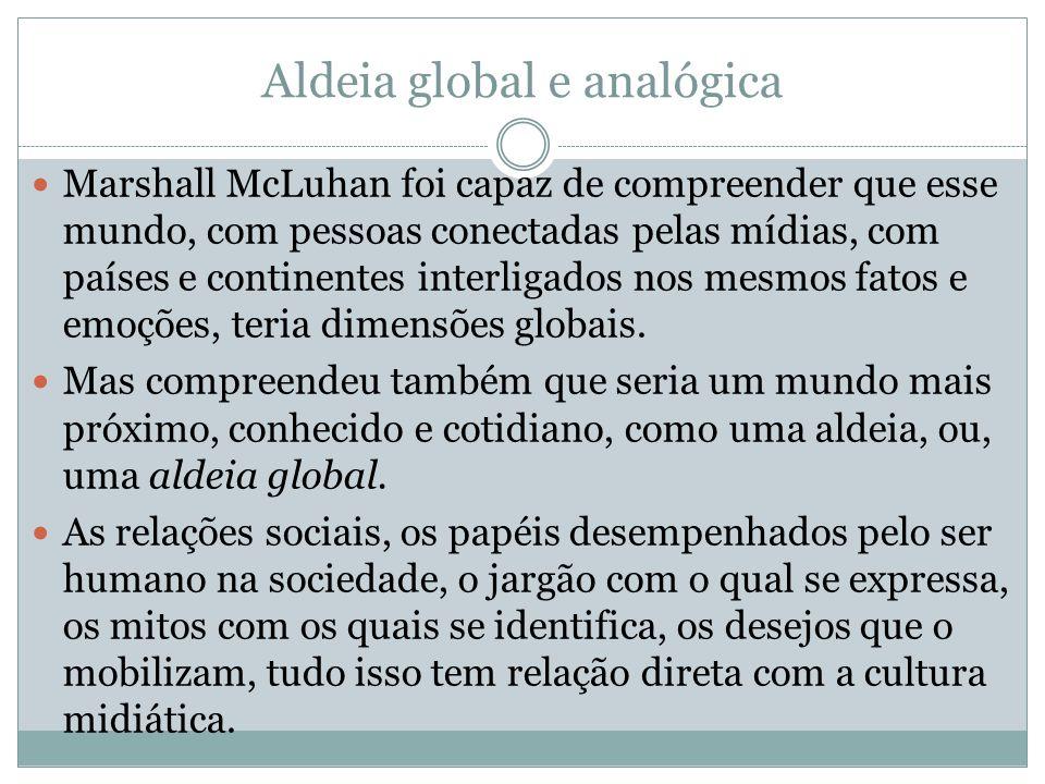 Aldeia global e analógica