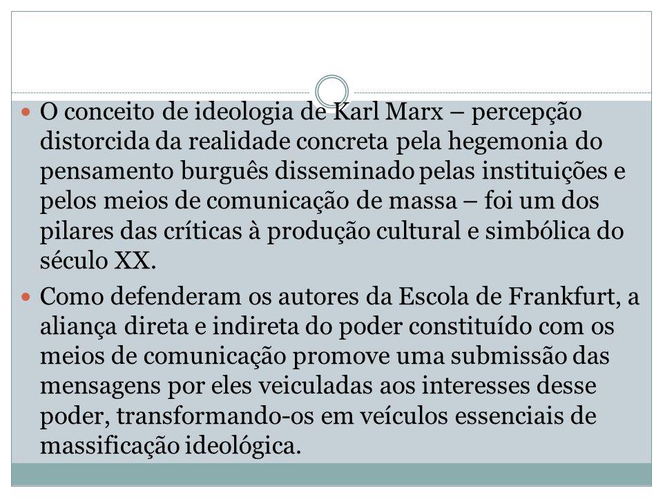 O conceito de ideologia de Karl Marx – percepção distorcida da realidade concreta pela hegemonia do pensamento burguês disseminado pelas instituições e pelos meios de comunicação de massa – foi um dos pilares das críticas à produção cultural e simbólica do século XX.