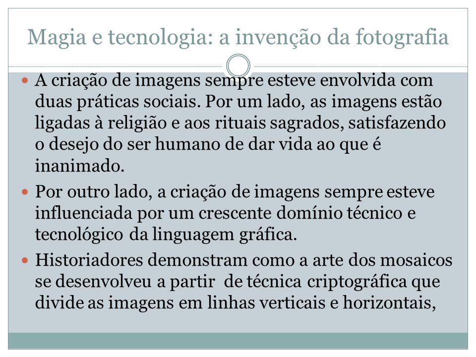 Magia e tecnologia: a invenção da fotografia