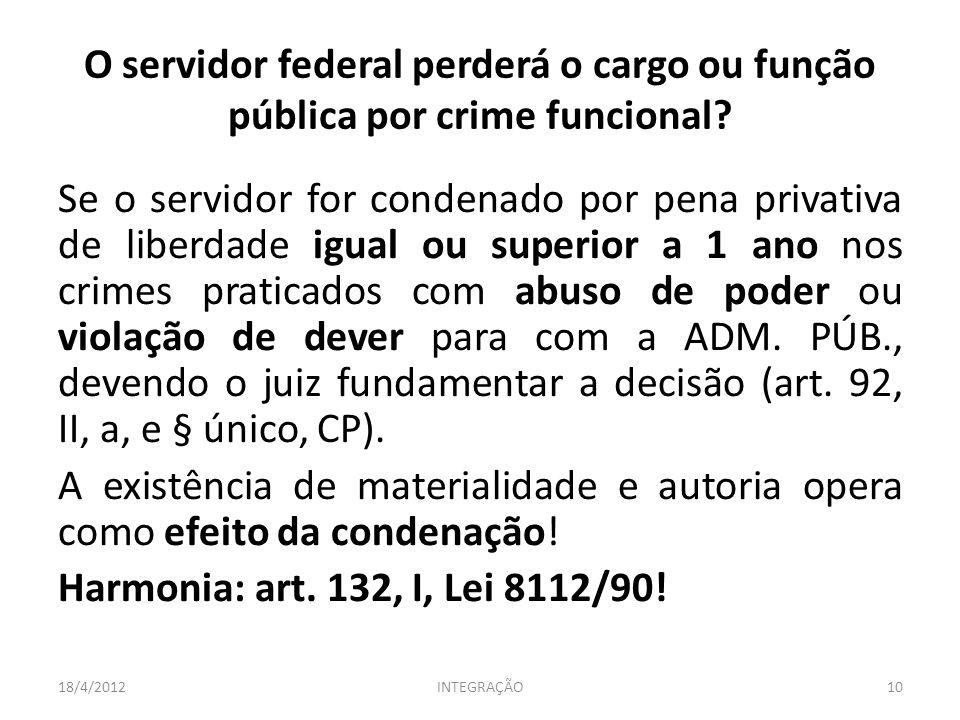 O servidor federal perderá o cargo ou função pública por crime funcional