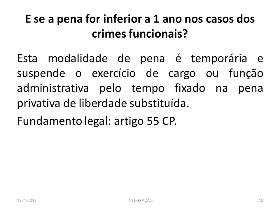 E se a pena for inferior a 1 ano nos casos dos crimes funcionais