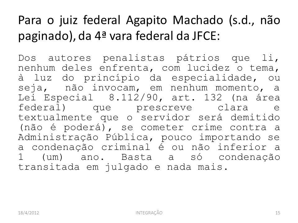 Para o juiz federal Agapito Machado (s. d