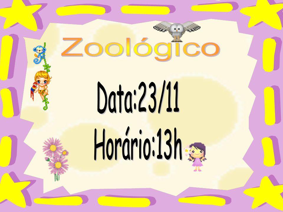 Zoológico Data:23/11 Horário:13h :