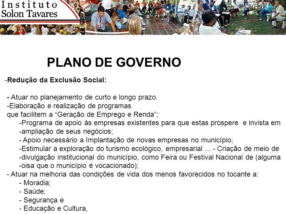 PLANO DE GOVERNO Redução da Exclusão Social: