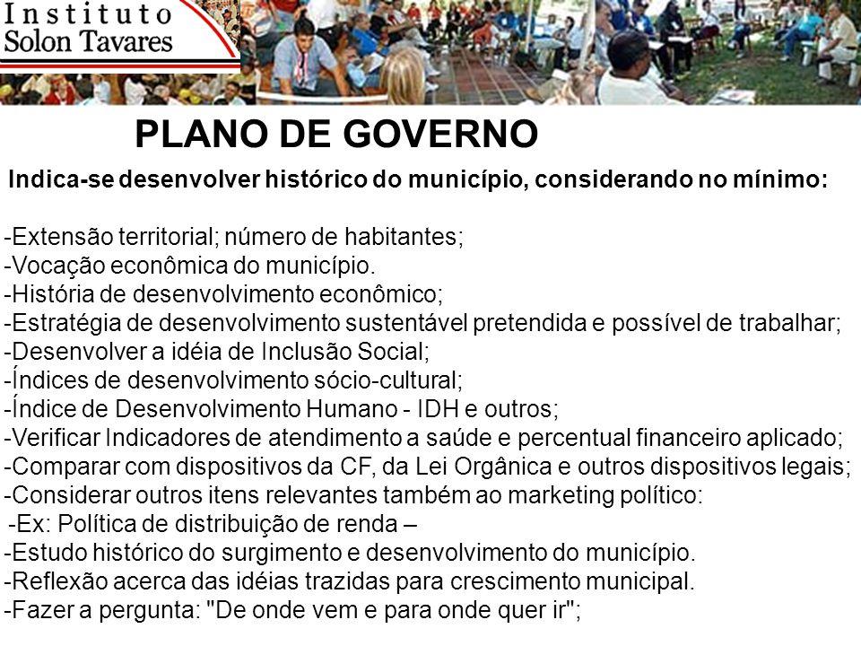 PLANO DE GOVERNO Indica-se desenvolver histórico do município, considerando no mínimo: -Extensão territorial; número de habitantes;