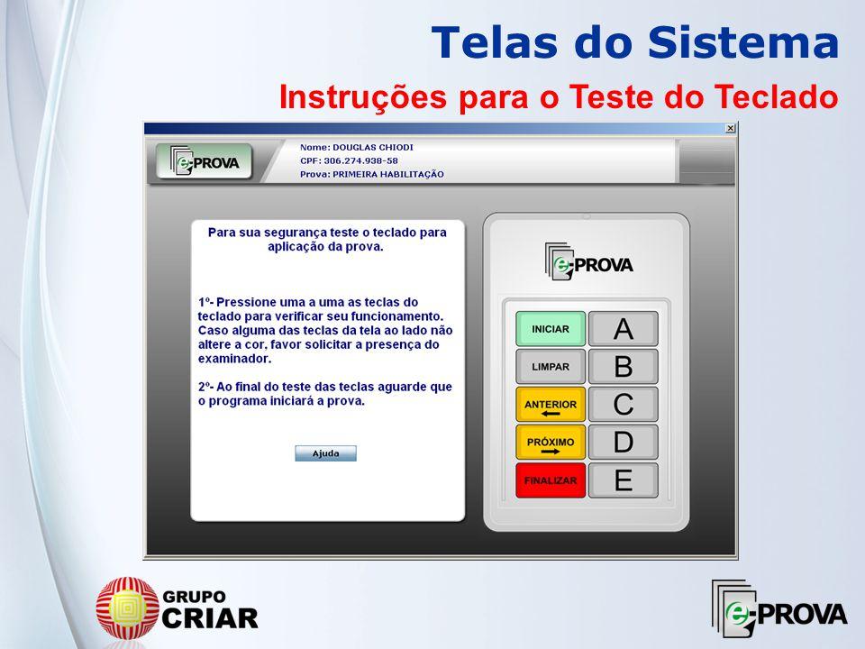 Telas do Sistema Instruções para o Teste do Teclado