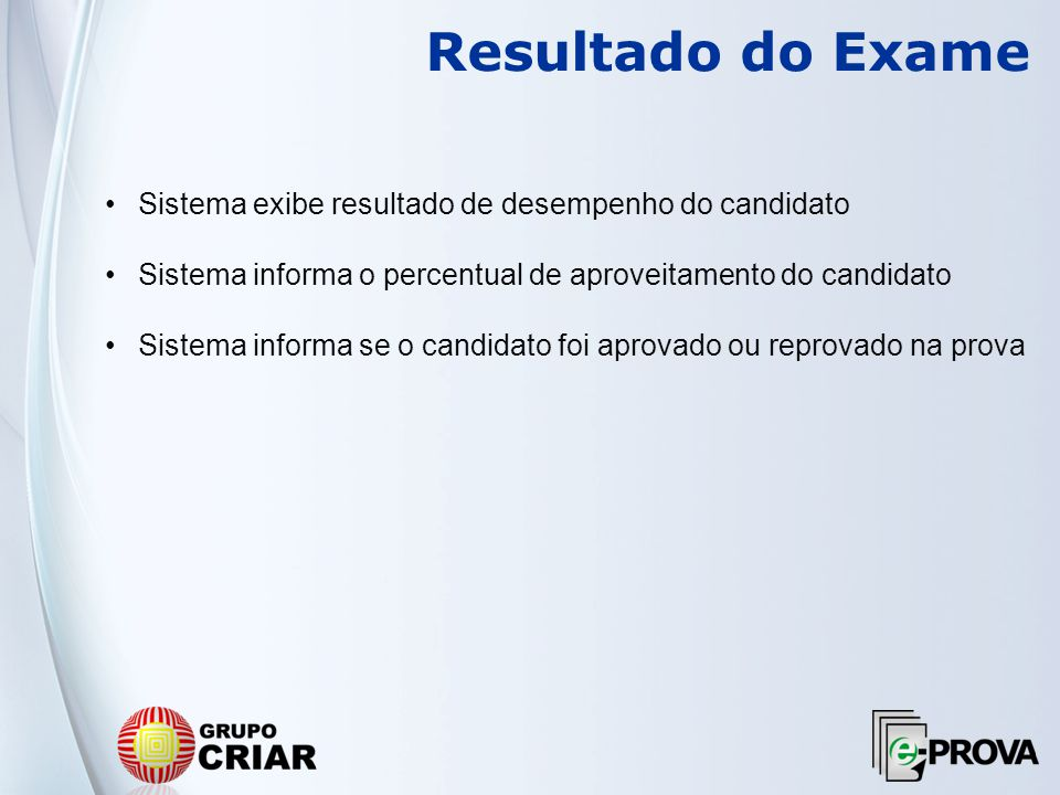 Resultado do Exame Sistema exibe resultado de desempenho do candidato