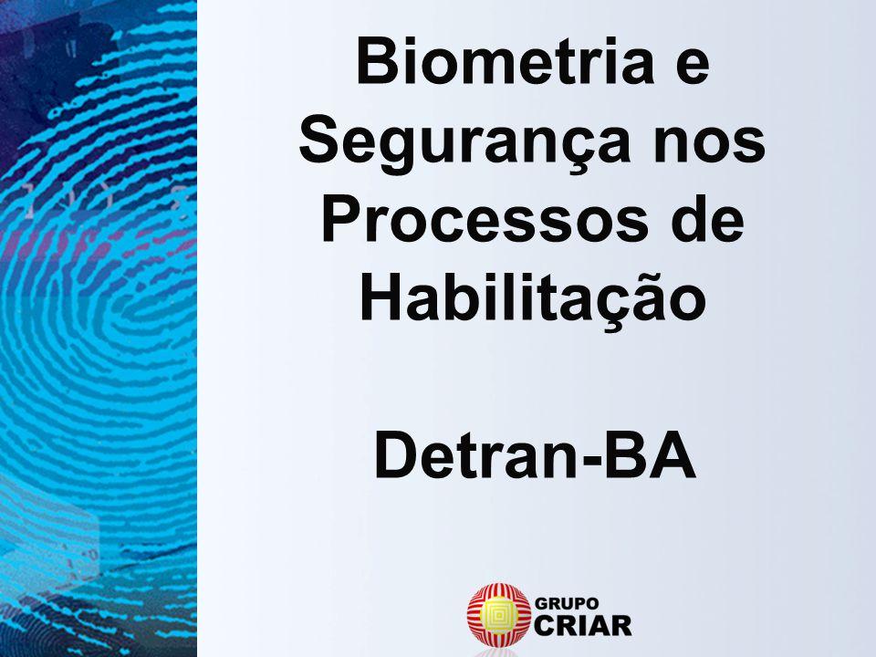 Biometria e Segurança nos Processos de Habilitação