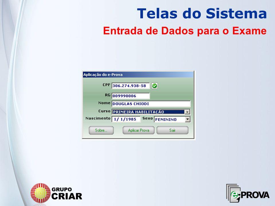 Telas do Sistema Entrada de Dados para o Exame