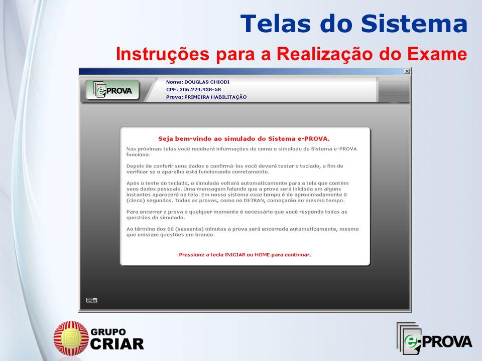Telas do Sistema Instruções para a Realização do Exame