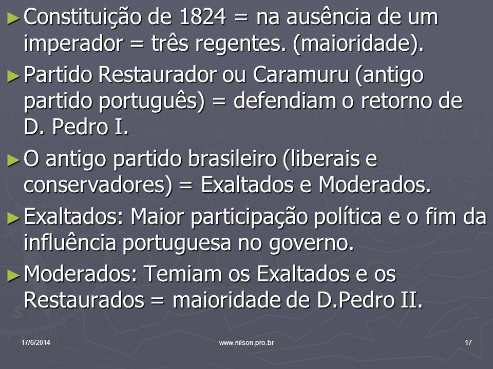 Constituição de 1824 = na ausência de um imperador = três regentes