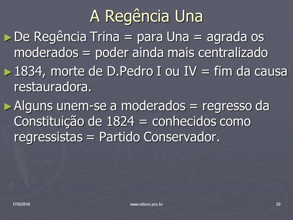 A Regência Una De Regência Trina = para Una = agrada os moderados = poder ainda mais centralizado.