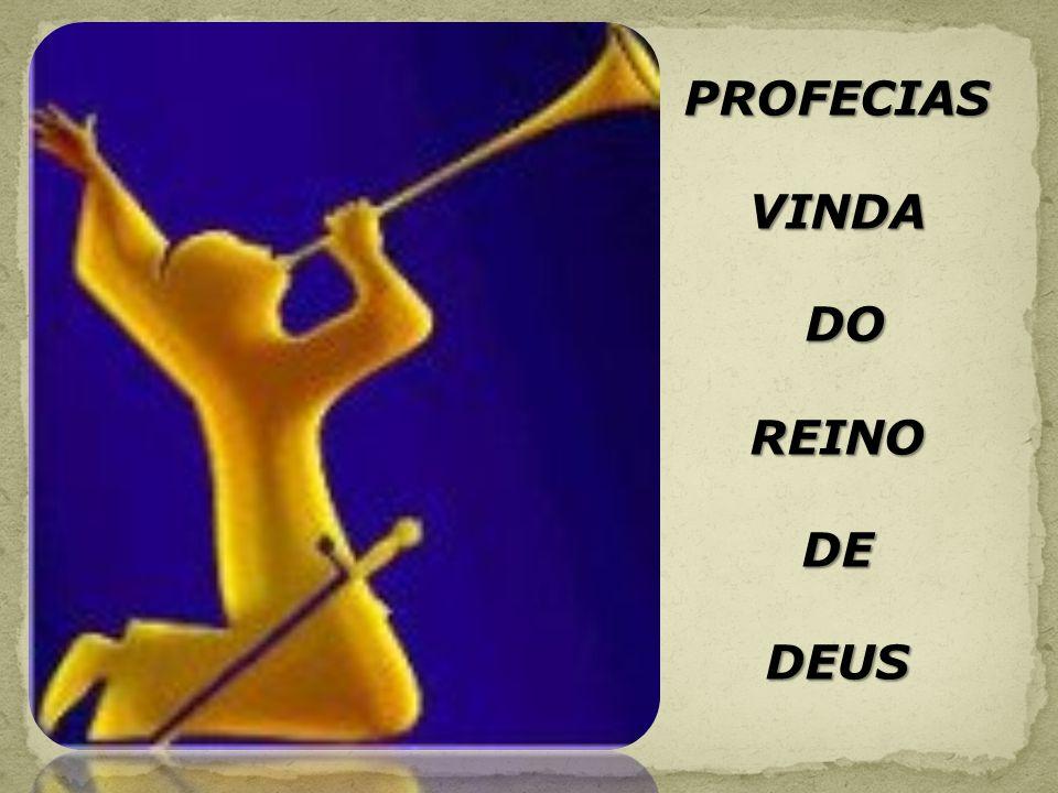 PROFECIAS VINDA DO REINO DE DEUS