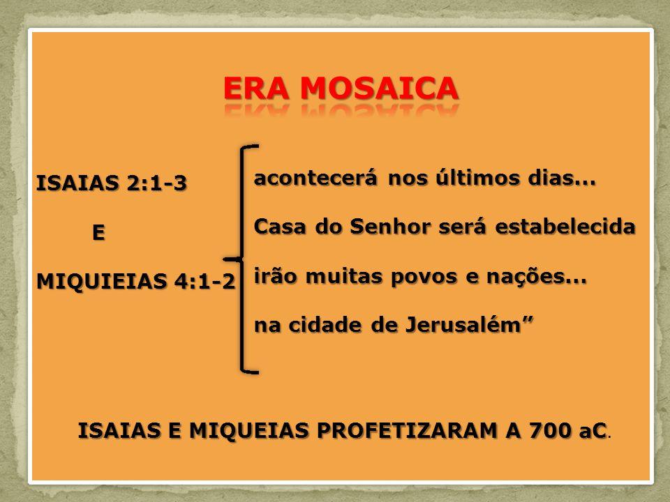 ISAIAS E MIQUEIAS PROFETIZARAM A 700 aC.