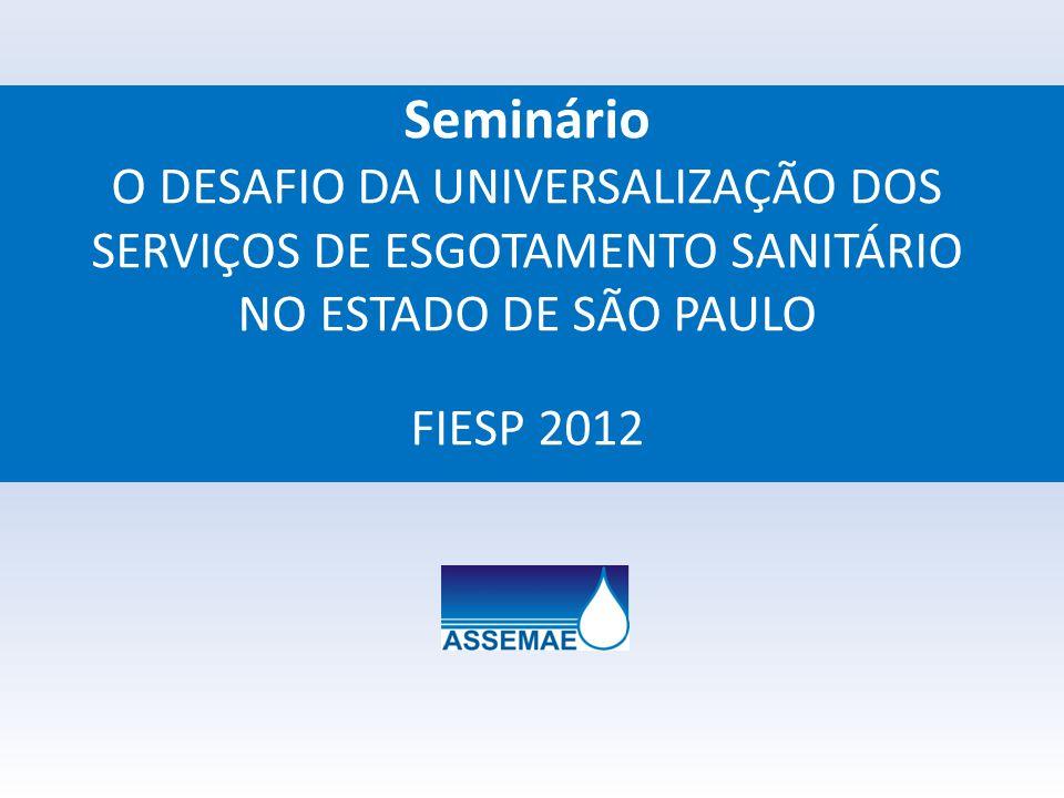 Seminário O DESAFIO DA UNIVERSALIZAÇÃO DOS SERVIÇOS DE ESGOTAMENTO SANITÁRIO NO ESTADO DE SÃO PAULO FIESP 2012