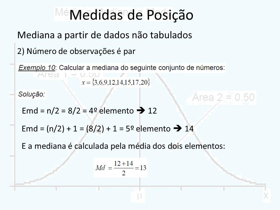 Medidas de Posição Mediana a partir de dados não tabulados