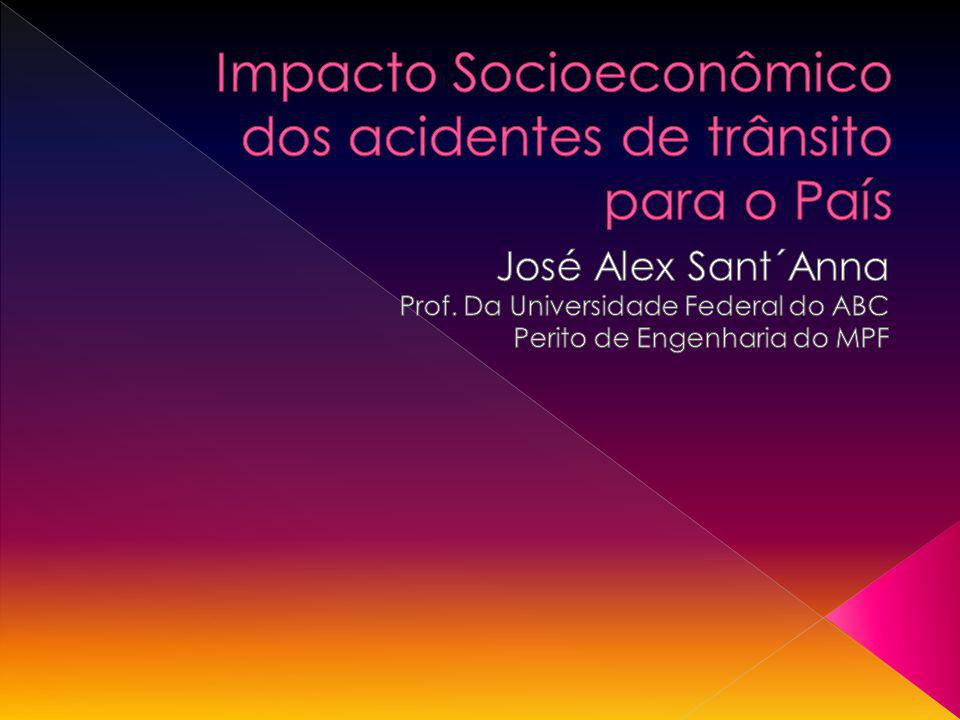 Impacto Socioeconômico dos acidentes de trânsito para o País