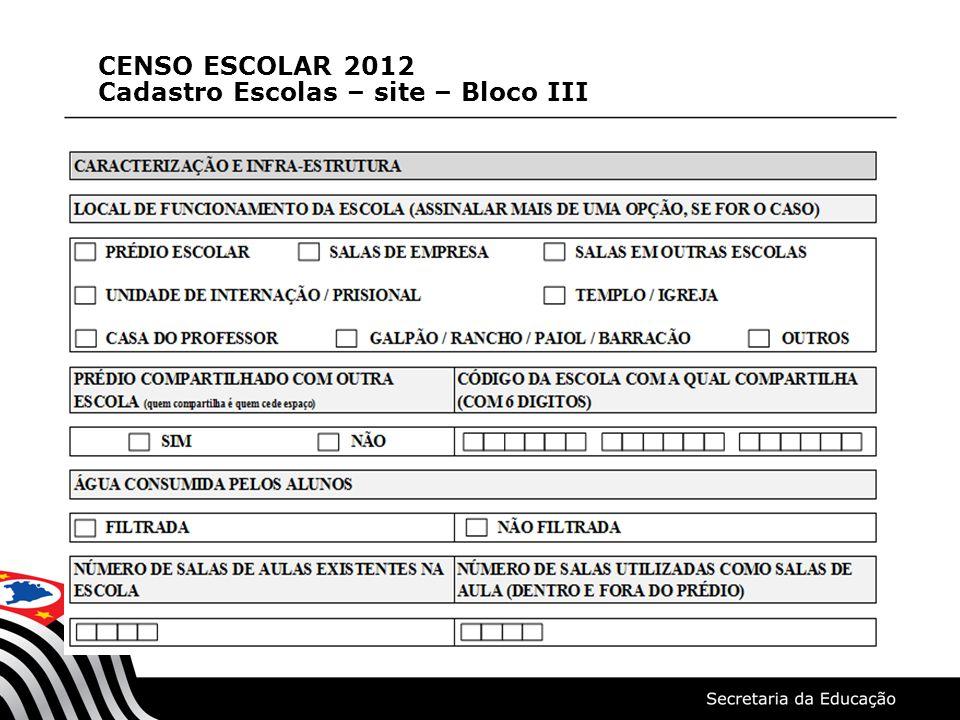 CENSO ESCOLAR 2012 Cadastro Escolas – site – Bloco III