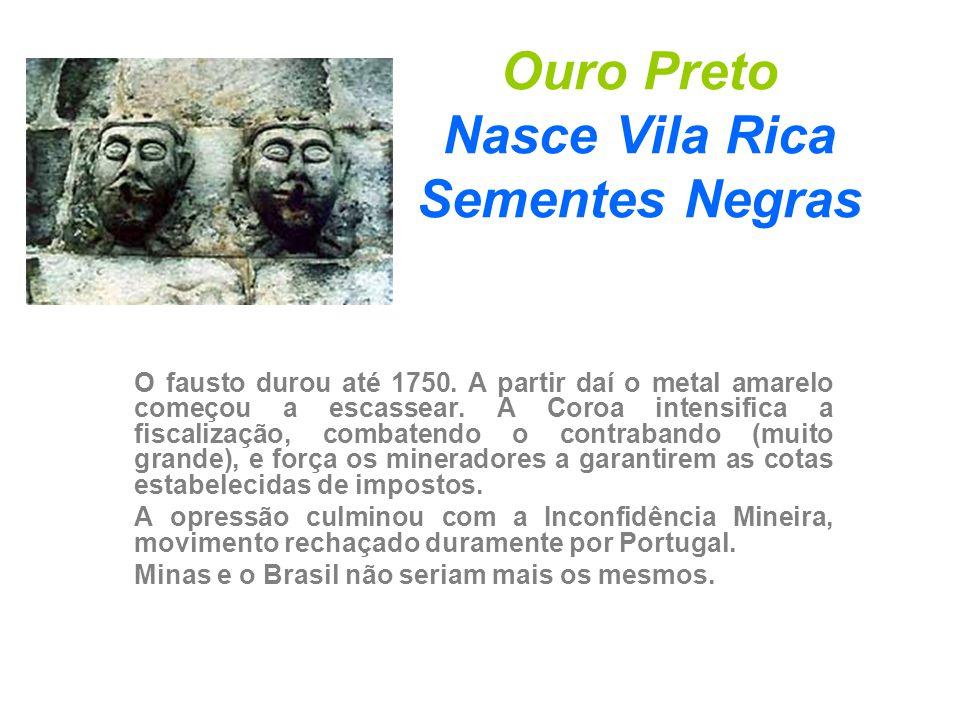 Ouro Preto Nasce Vila Rica Sementes Negras