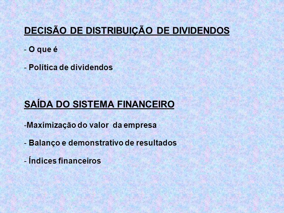 DECISÃO DE DISTRIBUIÇÃO DE DIVIDENDOS