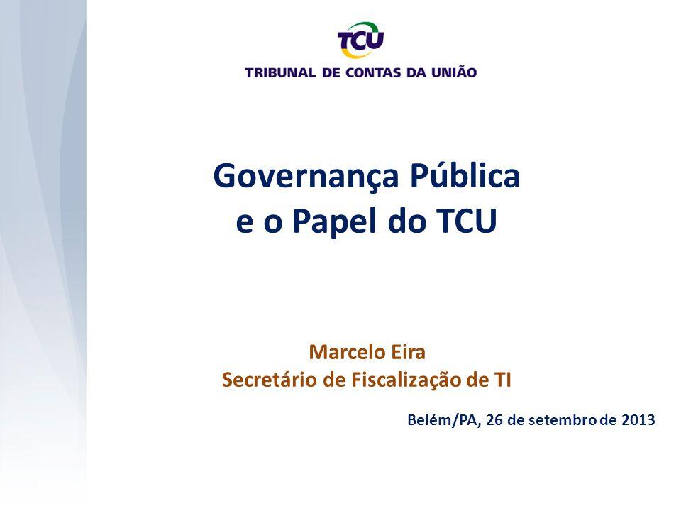 Governança Pública e o Papel do TCU Secretário de Fiscalização de TI