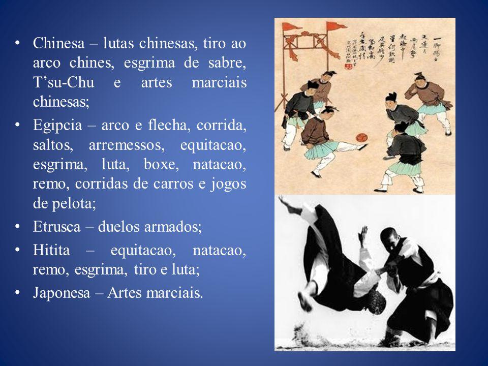 Chinesa – lutas chinesas, tiro ao arco chines, esgrima de sabre, T'su-Chu e artes marciais chinesas;