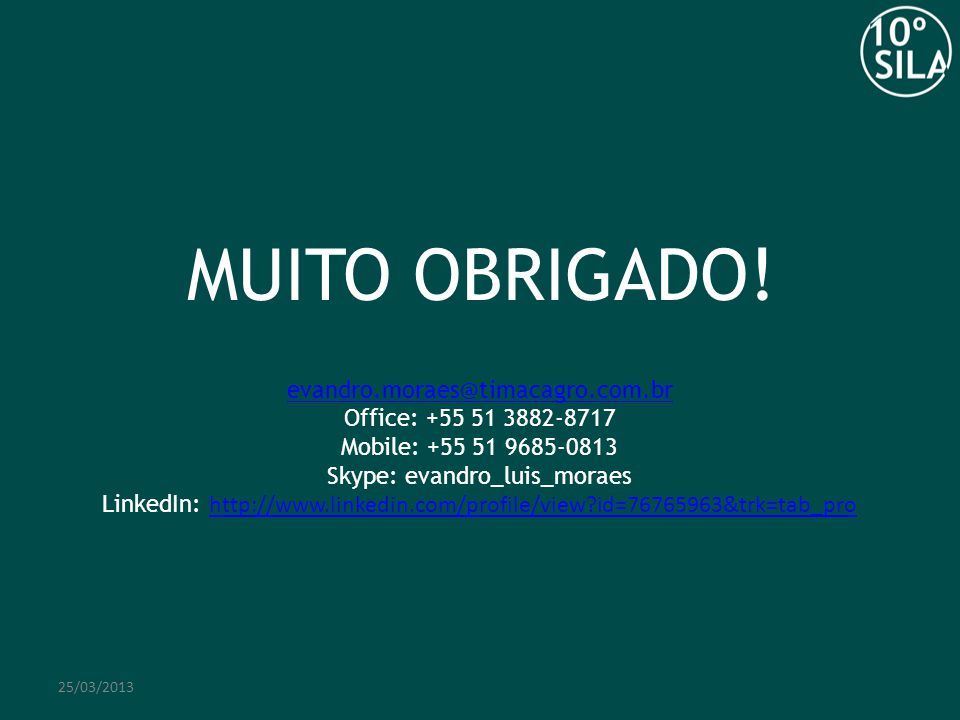 MUITO OBRIGADO! evandro.moraes@timacagro.com.br