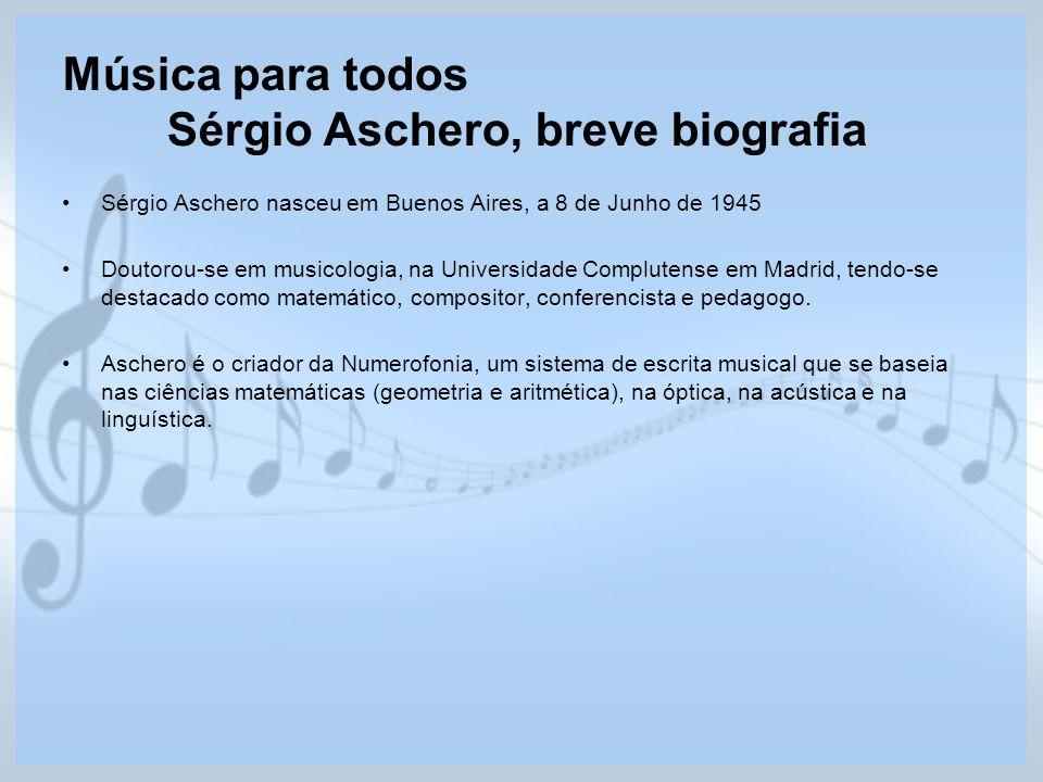 Música para todos Sérgio Aschero, breve biografia