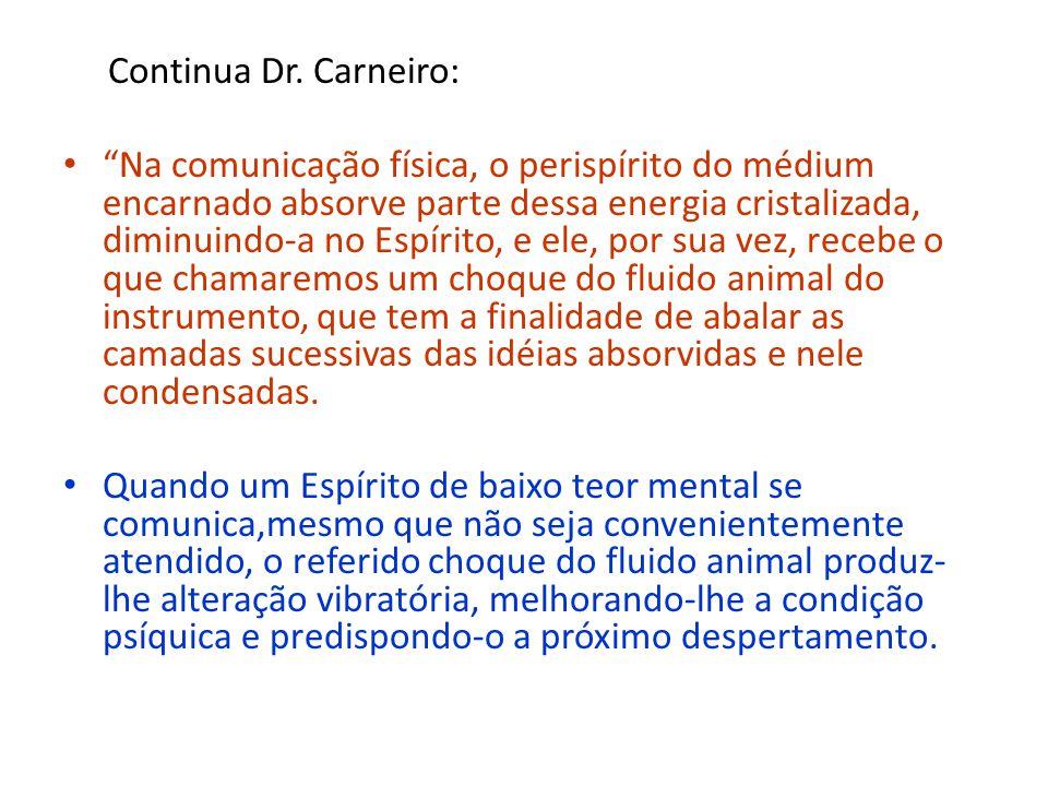 Continua Dr. Carneiro: