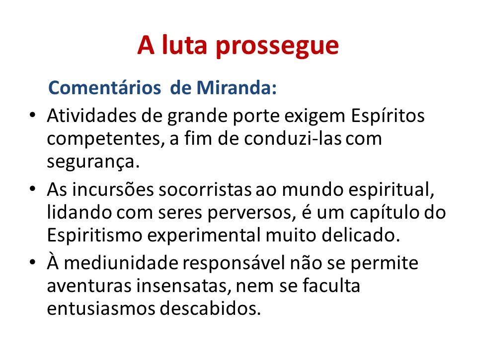 A luta prossegue Comentários de Miranda: